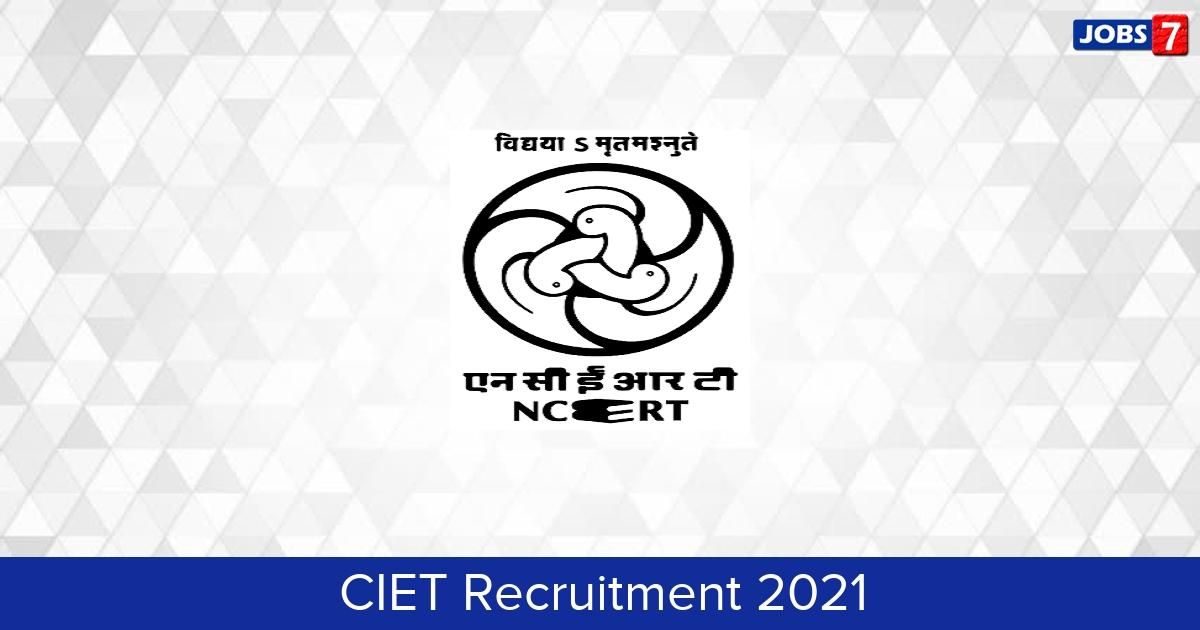 CIET Recruitment 2021:  Jobs in CIET | Apply @ ciet.nic.in