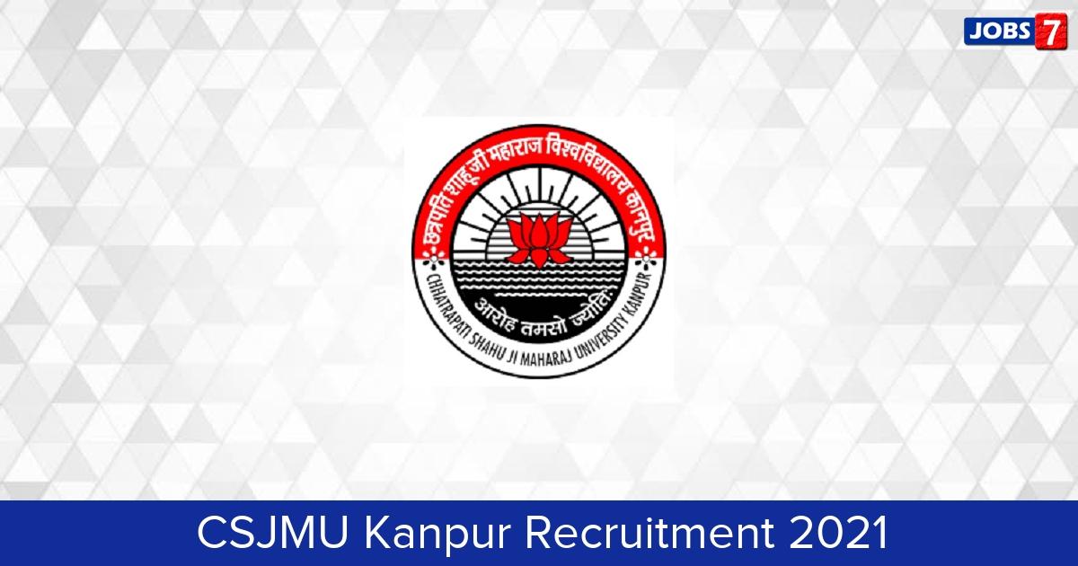CSJMU Kanpur Recruitment 2021:  Jobs in CSJMU Kanpur   Apply @ www.kanpuruniversity.org
