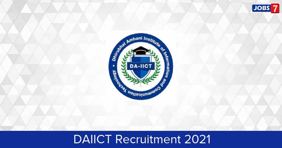 DAIICT Recruitment 2021:  Jobs in DAIICT   Apply @ www.daiict.ac.in