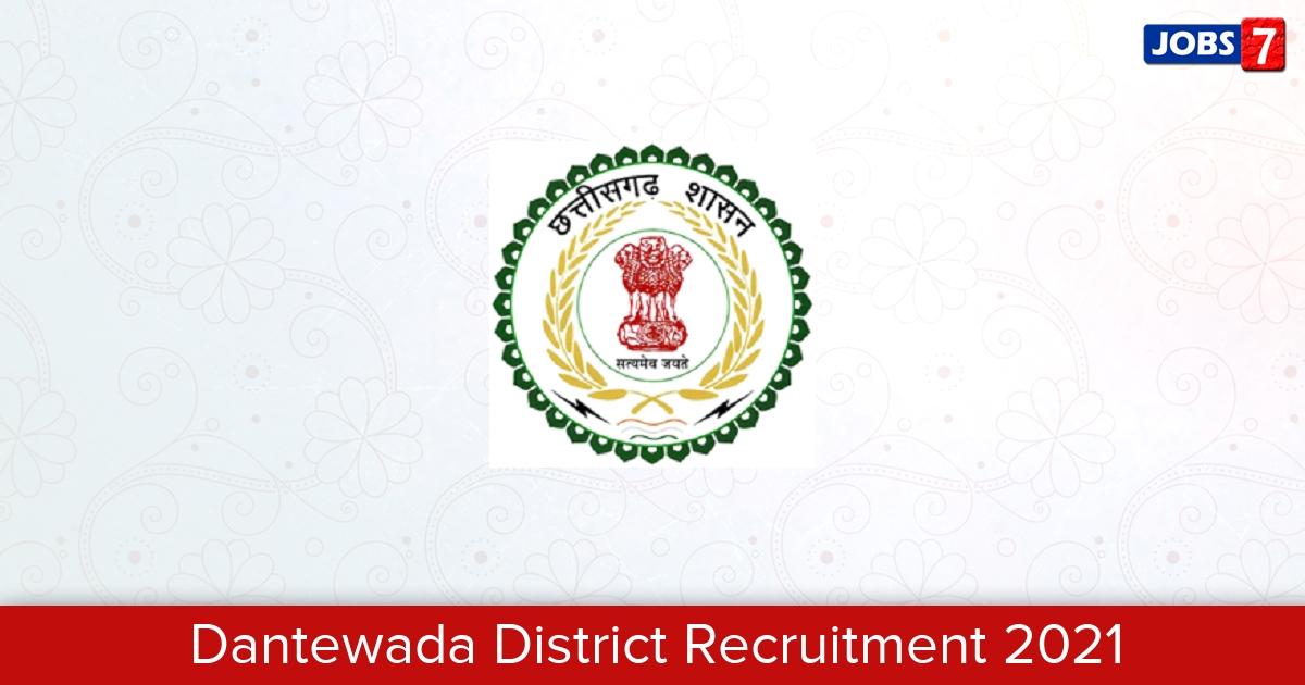 Dantewada District Recruitment 2021:  Jobs in Dantewada District   Apply @ dantewada.nic.in