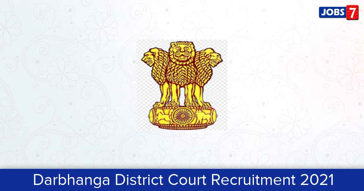 Darbhanga District Court Recruitment 2021:  Jobs in Darbhanga District Court | Apply @ districts.ecourts.gov.in
