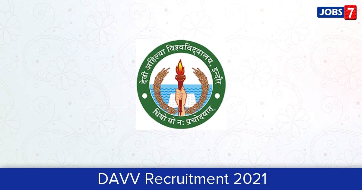 DAVV Recruitment 2021: 47 Jobs in DAVV   Apply @ www.dauniv.ac.in
