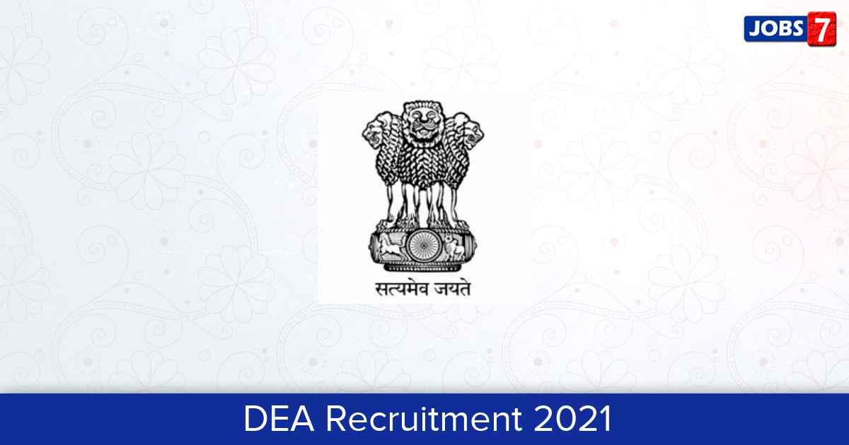 DEA Recruitment 2021:  Jobs in DEA | Apply @ dea.gov.in