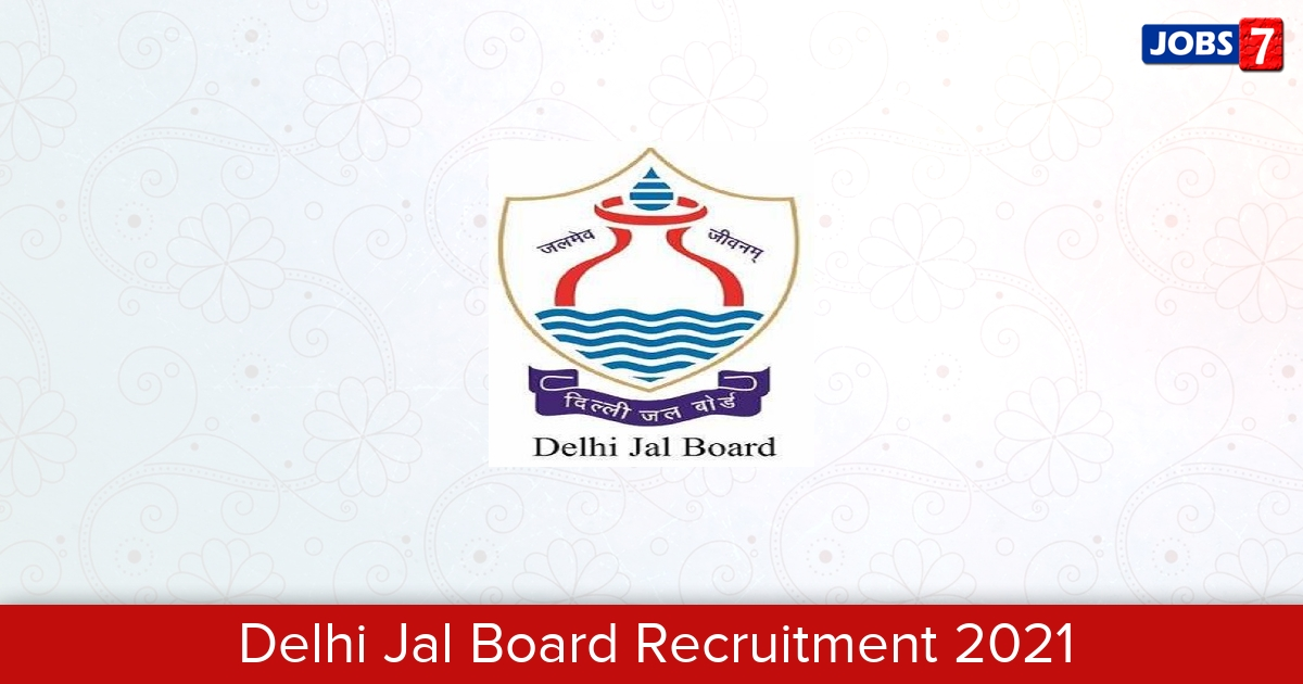 Delhi Jal Board Recruitment 2021: 10 Jobs in Delhi Jal Board | Apply @ delhijalboard.nic.in