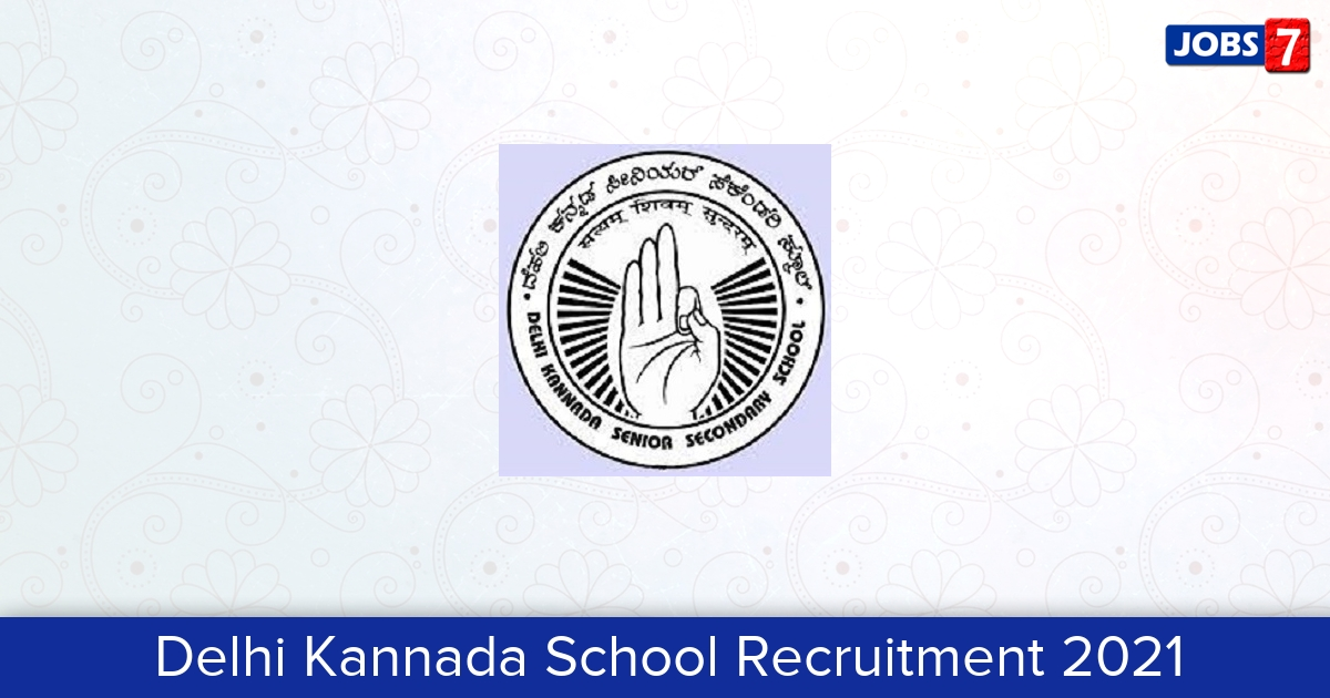 Delhi Kannada School Recruitment 2021: 5 Jobs in Delhi Kannada School   Apply @ www.delhikannadaschool.com