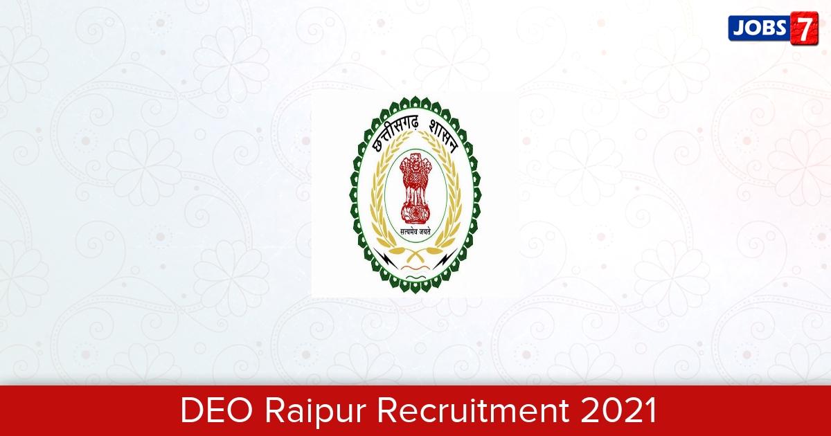 DEO Raipur Recruitment 2021:  Jobs in DEO Raipur | Apply @ www.deoraipur.com