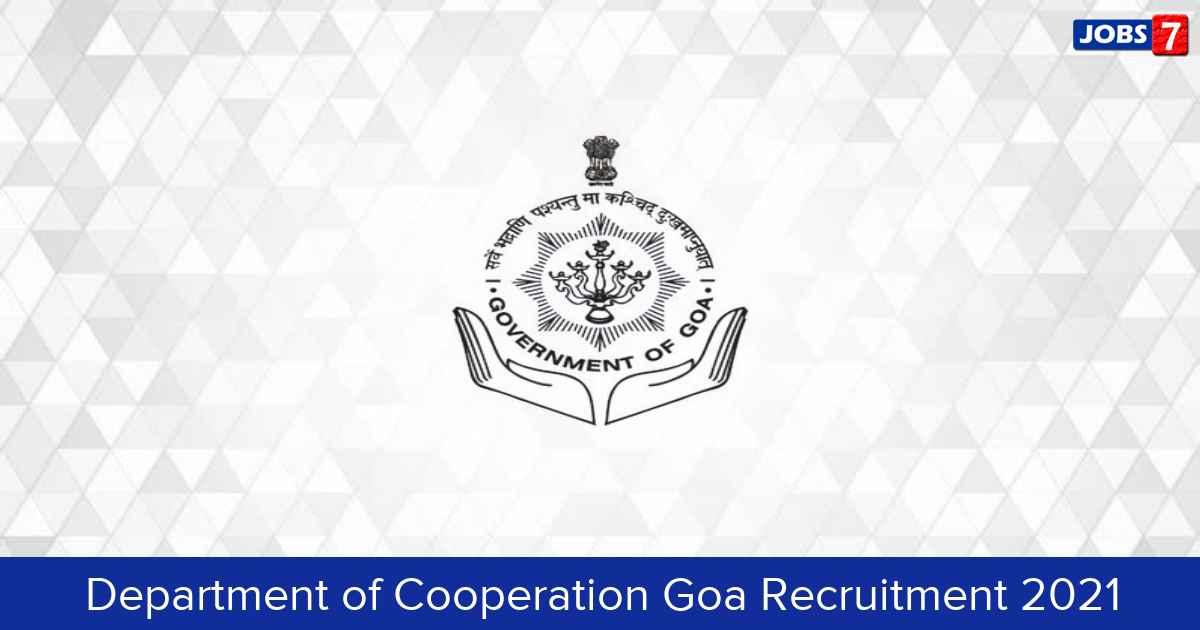 Department of Cooperation Goa Recruitment 2021:  Jobs in Department of Cooperation Goa | Apply @ www.coopgoa.gov.in