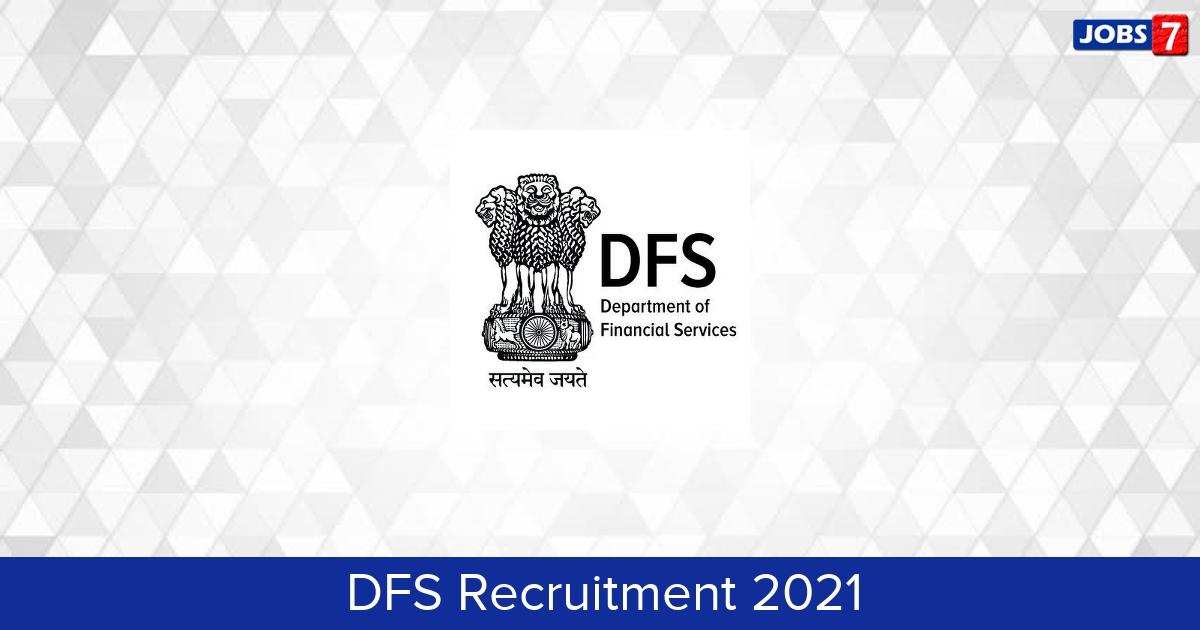 DFS Recruitment 2021:  Jobs in DFS   Apply @ financialservices.gov.in