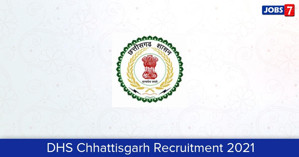 DHS Chhattisgarh Recruitment 2021:  Jobs in DHS Chhattisgarh   Apply @ cghealth.nic.in