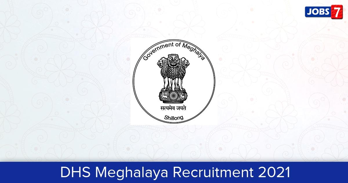 DHS Meghalaya Recruitment 2021: 334 Jobs in DHS Meghalaya   Apply @ meghealth.gov.in