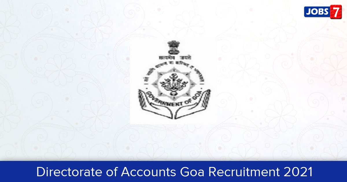 Directorate of Accounts Goa Recruitment 2021:  Jobs in Directorate of Accounts Goa | Apply @ www.accountsgoa.gov.in