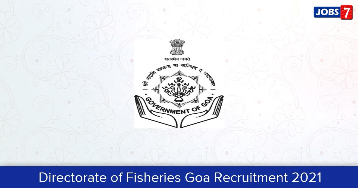 Directorate of Fisheries Goa Recruitment 2021: 22 Jobs in Directorate of Fisheries Goa   Apply @ fisheries.goa.gov.in