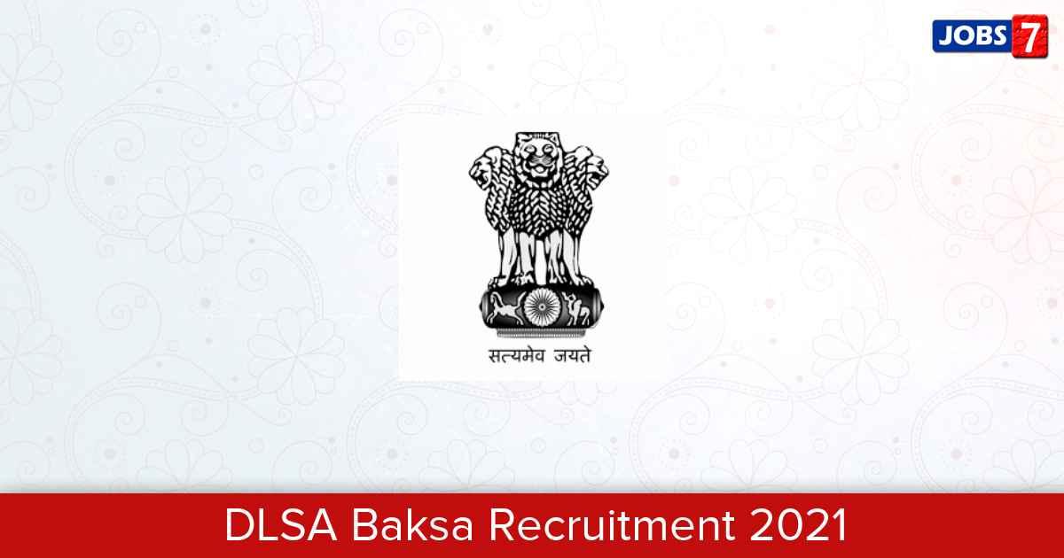 DLSA Baksa Recruitment 2021:  Jobs in DLSA Baksa | Apply @ baksajudiciary.gov.in