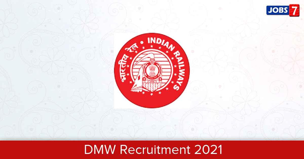 DMW Recruitment 2021:  Jobs in DMW   Apply @ dmw.indianrailways.gov.in