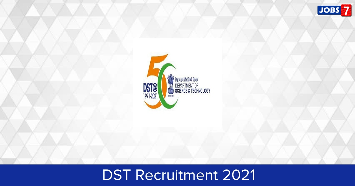 DST Recruitment 2021: 13 Jobs in DST | Apply @ dst.gov.in