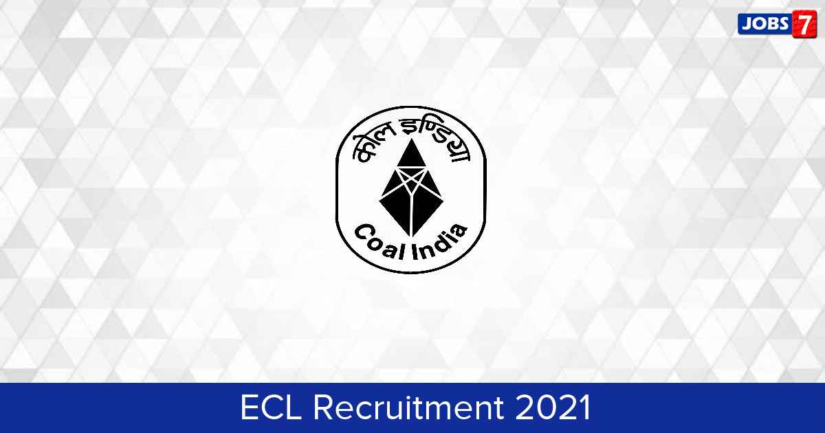 ECL Recruitment 2021:  Jobs in ECL   Apply @ www.easterncoal.gov.in