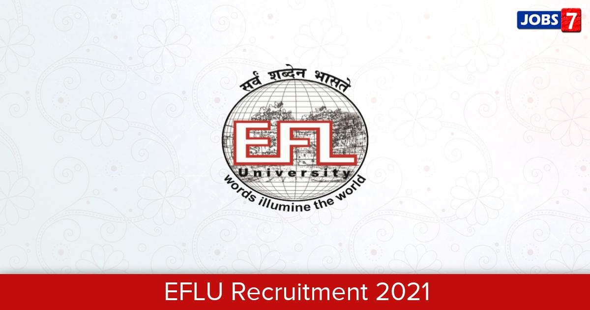 EFLU Recruitment 2021: 33 Jobs in EFLU | Apply @ www.efluniversity.ac.in