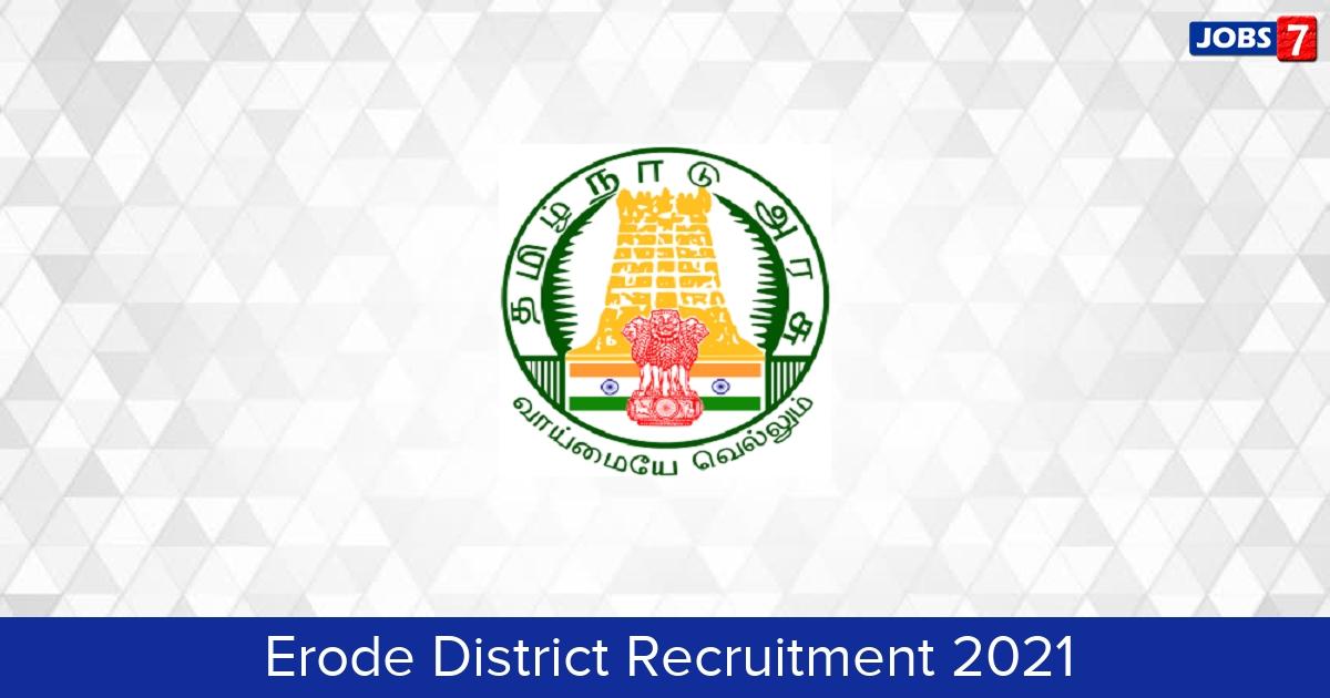 Erode District Recruitment 2021:  Jobs in Erode District | Apply @ erode.nic.in