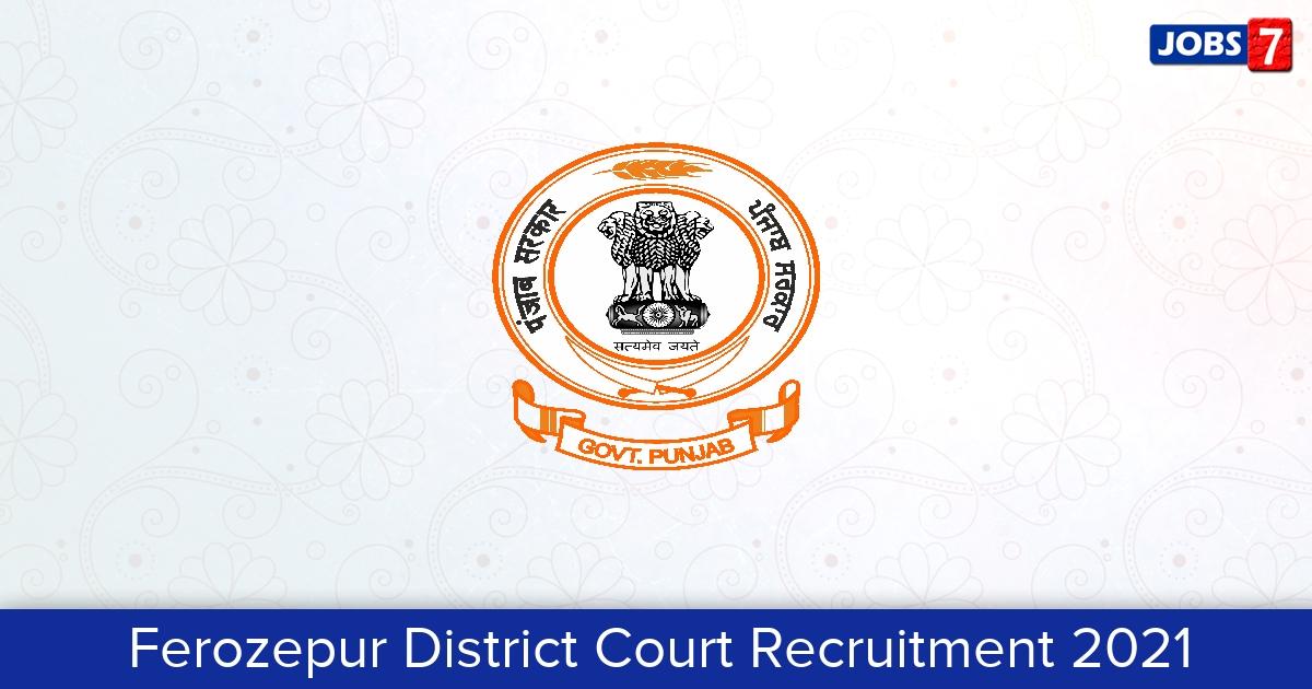 Ferozepur District Court Recruitment 2021:  Jobs in Ferozepur District Court   Apply @ ferozepur.nic.in