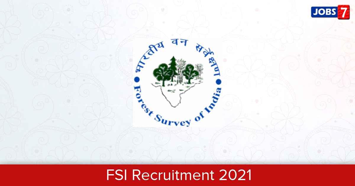 FSI Recruitment 2021:  Jobs in FSI | Apply @ fsi.nic.in