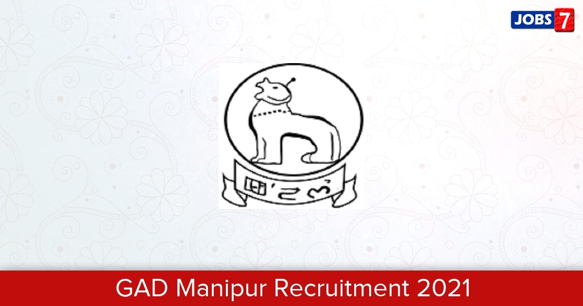 GAD Manipur Recruitment 2021:  Jobs in GAD Manipur   Apply @ manipurgad.gov.in