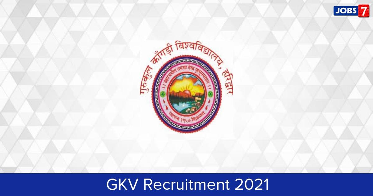 GKV Recruitment 2021: 117 Jobs in GKV | Apply @ www.gkv.ac.in