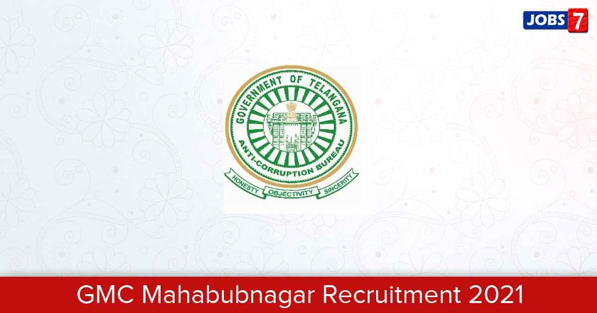 GMC Mahabubnagar Recruitment 2021:  Jobs in GMC Mahabubnagar | Apply @ www.gmcmbnr-ts.org