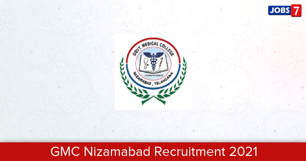 GMC Nizamabad Recruitment 2021:  Jobs in GMC Nizamabad   Apply @ www.gmcnzb.org