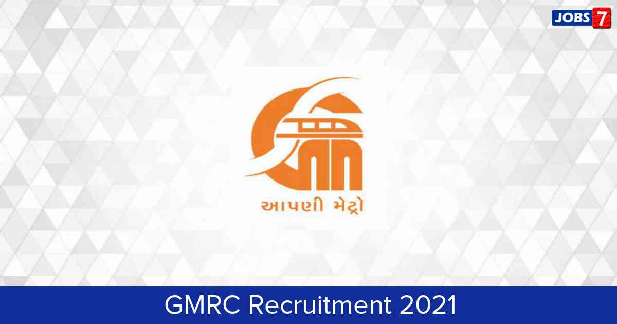 GMRC Recruitment 2021:  Jobs in GMRC | Apply @ www.gujaratmetrorail.com