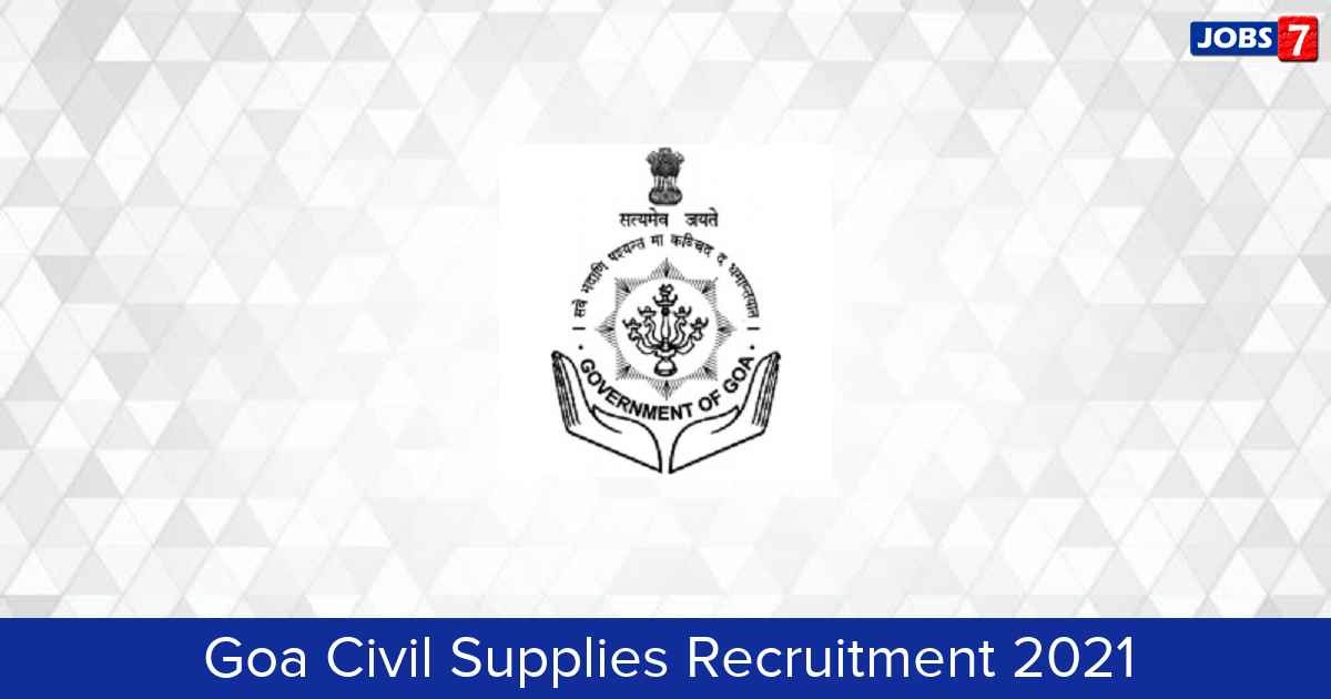 Goa Civil Supplies Recruitment 2021:  Jobs in Goa Civil Supplies | Apply @ goacivilsupplies.gov.in