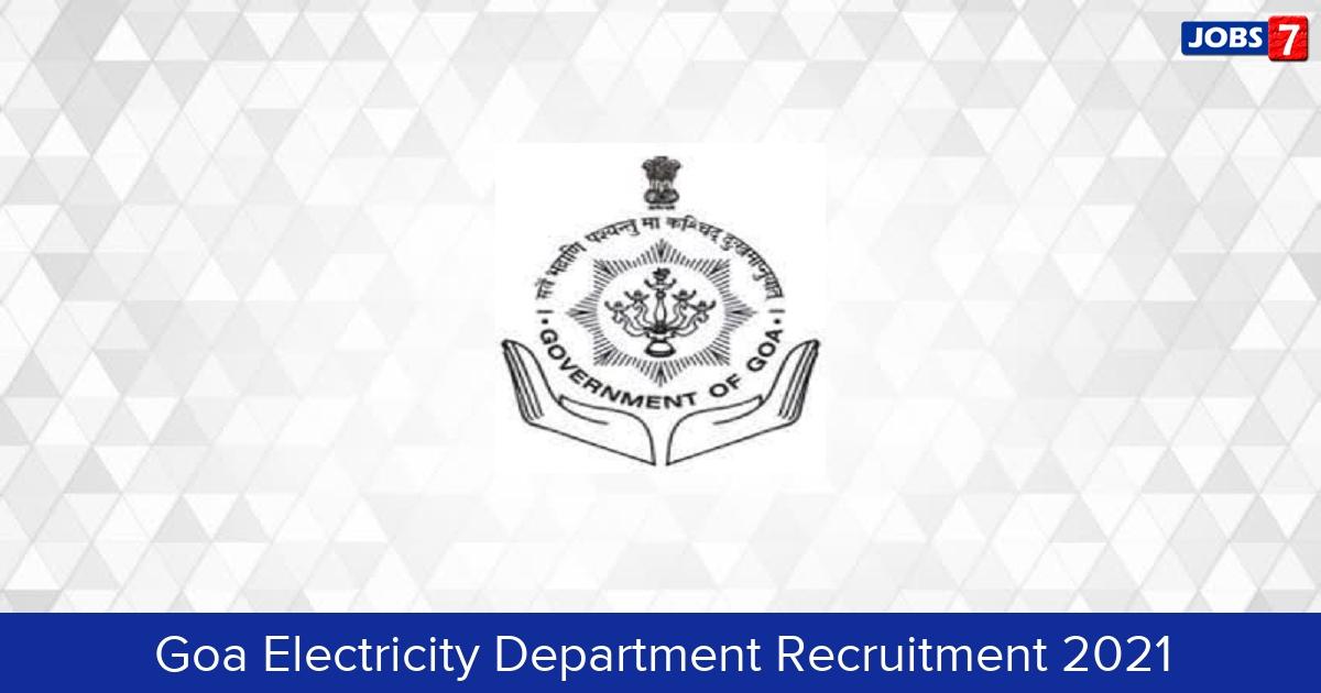 Goa Electricity Department Recruitment 2021:  Jobs in Goa Electricity Department   Apply @ www.goaelectricity.gov.in