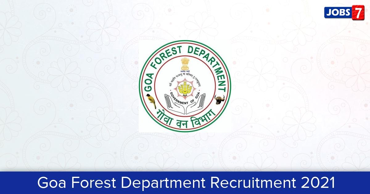 Goa Forest Department Recruitment 2021: 79 Jobs in Goa Forest Department   Apply @ forest.goa.gov.in