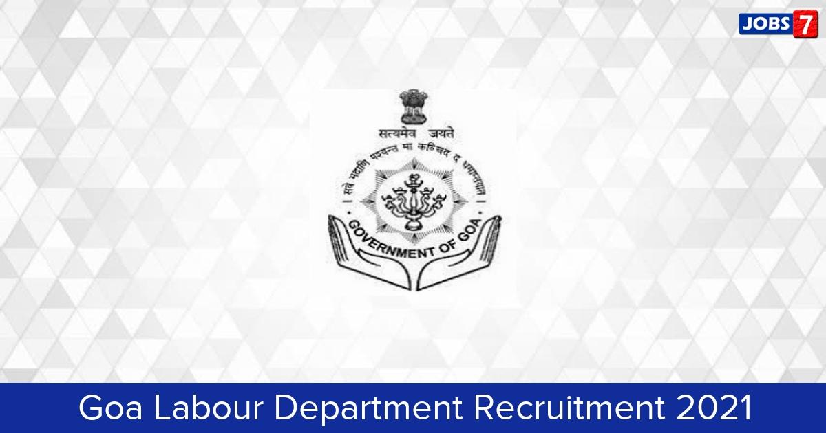 Goa Labour Department Recruitment 2021:  Jobs in Goa Labour Department | Apply @ www.labour.goa.gov.in