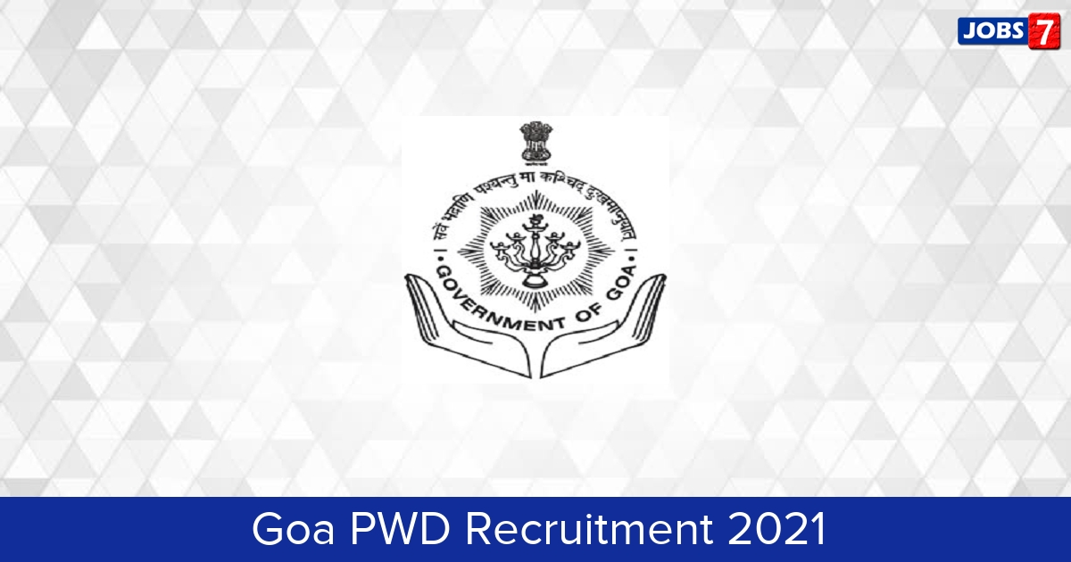 Goa PWD Recruitment 2021: 368 Jobs in Goa PWD   Apply @ pwd.goa.gov.in