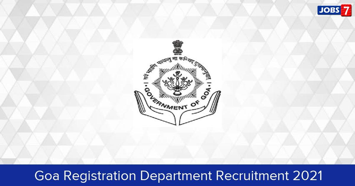 Goa Registration Department Recruitment 2021:  Jobs in Goa Registration Department | Apply @ registration.goa.gov.in