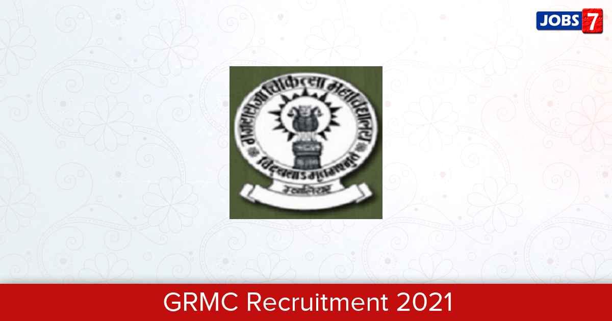 GRMC Gwalior Recruitment 2021:  Jobs in GRMC Gwalior   Apply @ www.grmcgwalior.org
