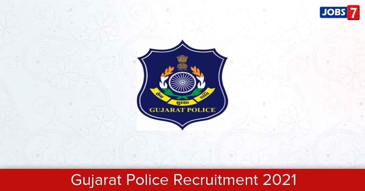 Gujarat Police Recruitment 2021:  Jobs in Gujarat Police | Apply @ police.gujarat.gov.in