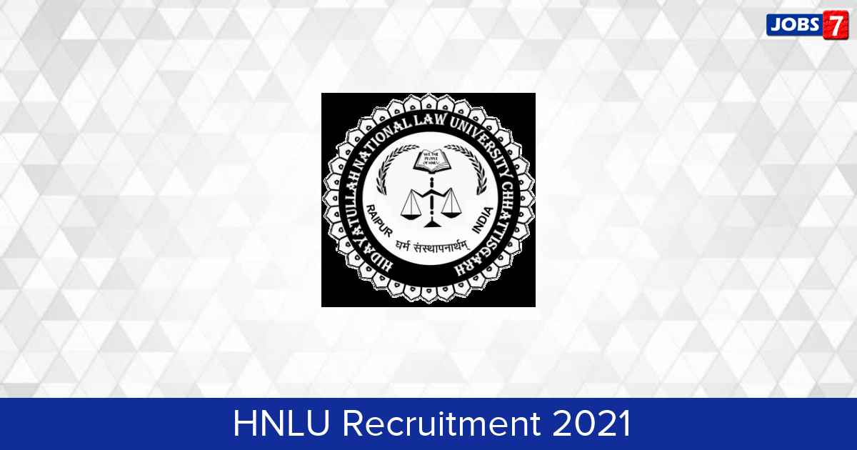 HNLU Recruitment 2021:  Jobs in HNLU | Apply @ hnlu.ac.in