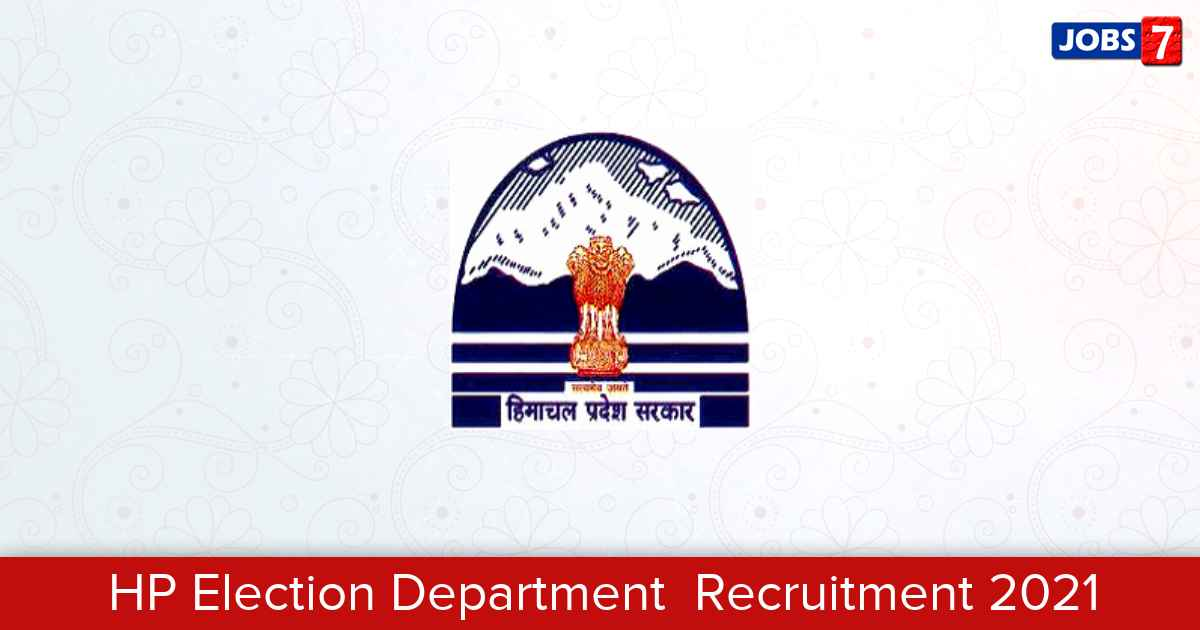HP Election Department  Recruitment 2021:  Jobs in HP Election Department  | Apply @ himachal.nic.in