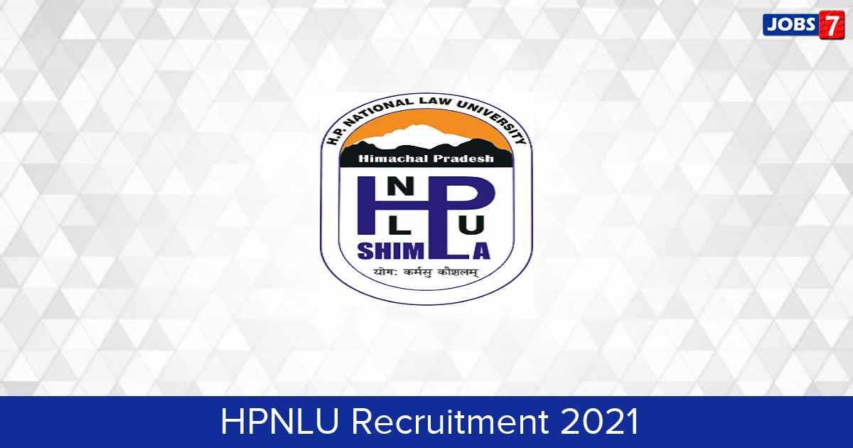 HPNLU Recruitment 2021:  Jobs in HPNLU | Apply @ hpnlu.ac.in