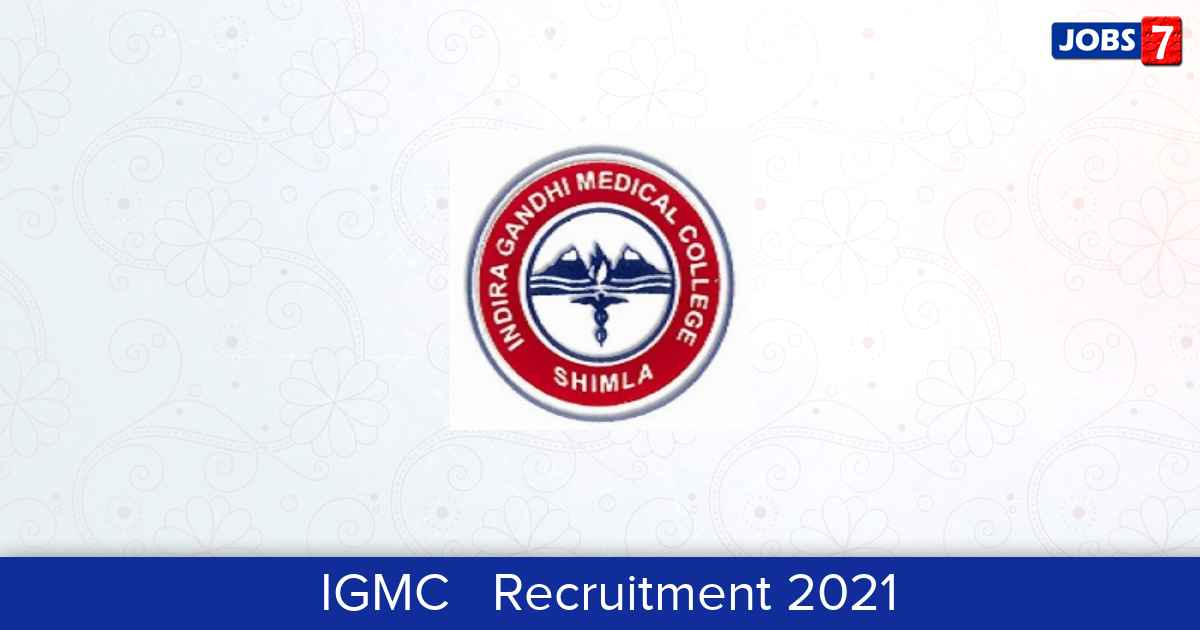 IGMC Recruitment 2021:  Jobs in IGMC | Apply @ www.igmcshimla.edu.in