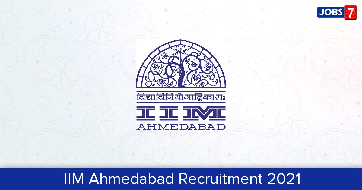 IIM Ahmedabad Recruitment 2021: 2 Jobs in IIM Ahmedabad   Apply @ www.iima.ac.in
