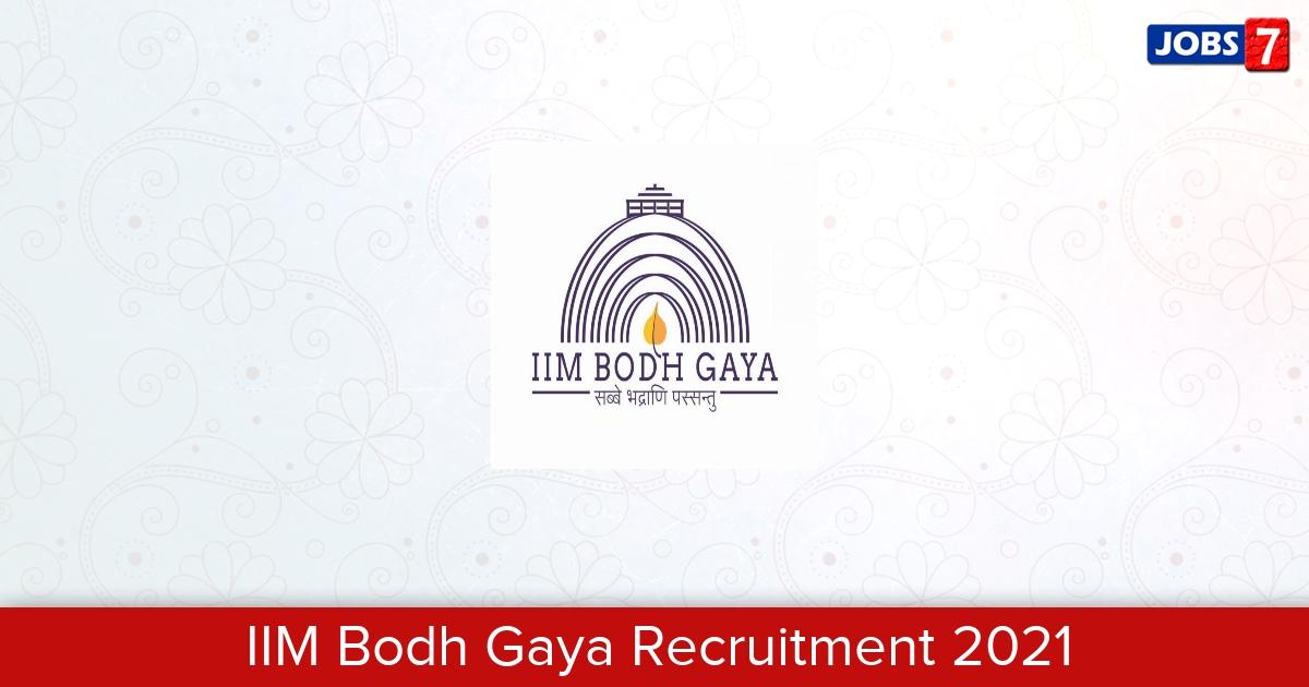 IIM Bodh Gaya Recruitment 2021:  Jobs in IIM Bodh Gaya | Apply @ iimbg.ac.in