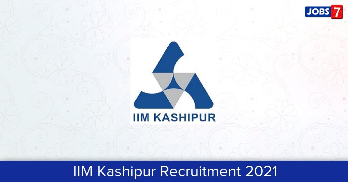 IIM Kashipur Recruitment 2021: 3 Jobs in IIM Kashipur | Apply @ www.iimkashipur.ac.in