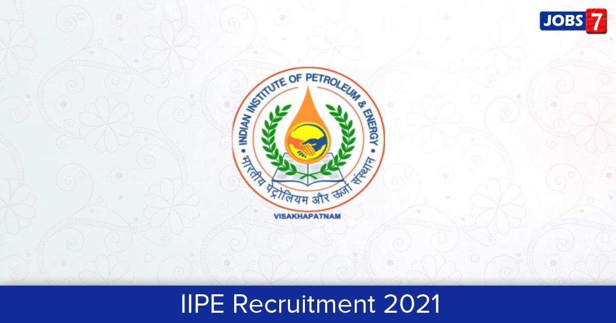 IIPE Recruitment 2021:  Jobs in IIPE | Apply @ www.iipe.ac.in