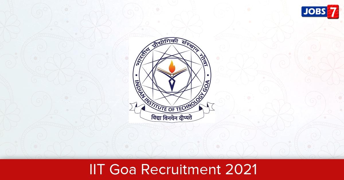 IIT Goa Recruitment 2021:  Jobs in IIT Goa | Apply @ www.iitgoa.ac.in