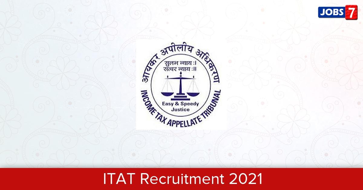 ITAT Recruitment 2021:  Jobs in ITAT   Apply @ itat.gov.in