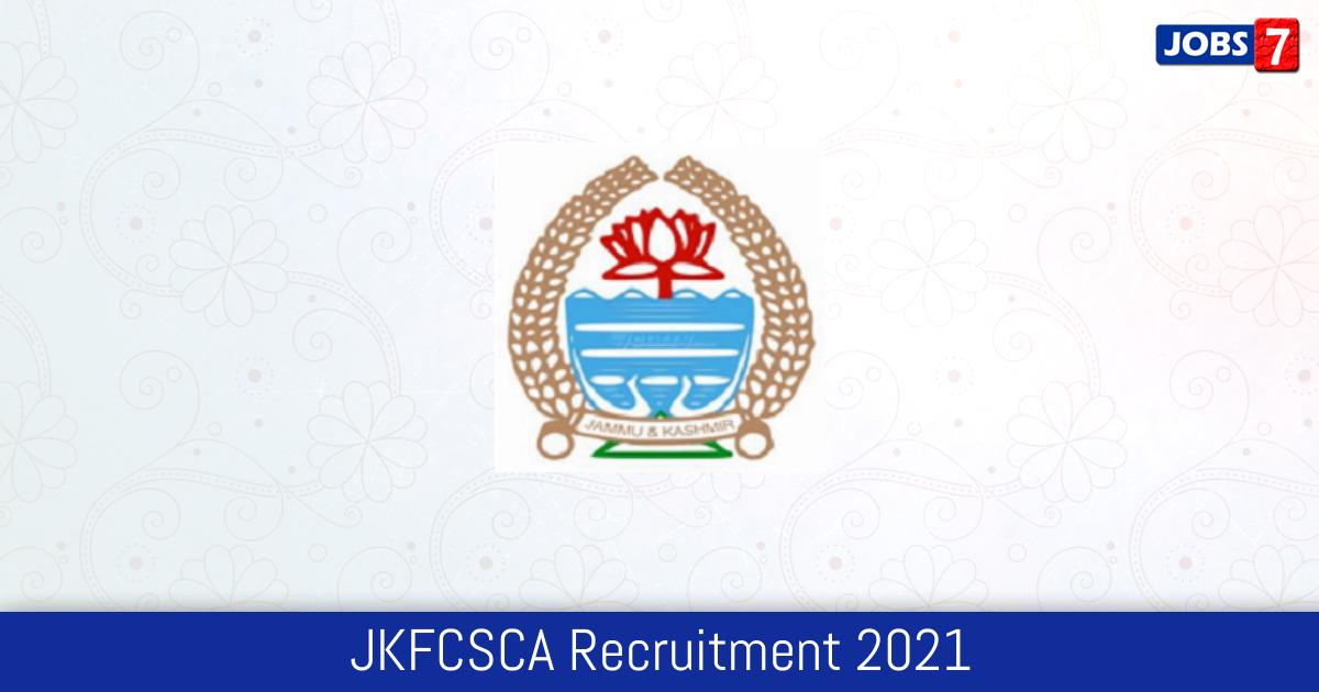 JKFCSCA Recruitment 2021:  Jobs in JKFCSCA | Apply @ jkfcsca.gov.in