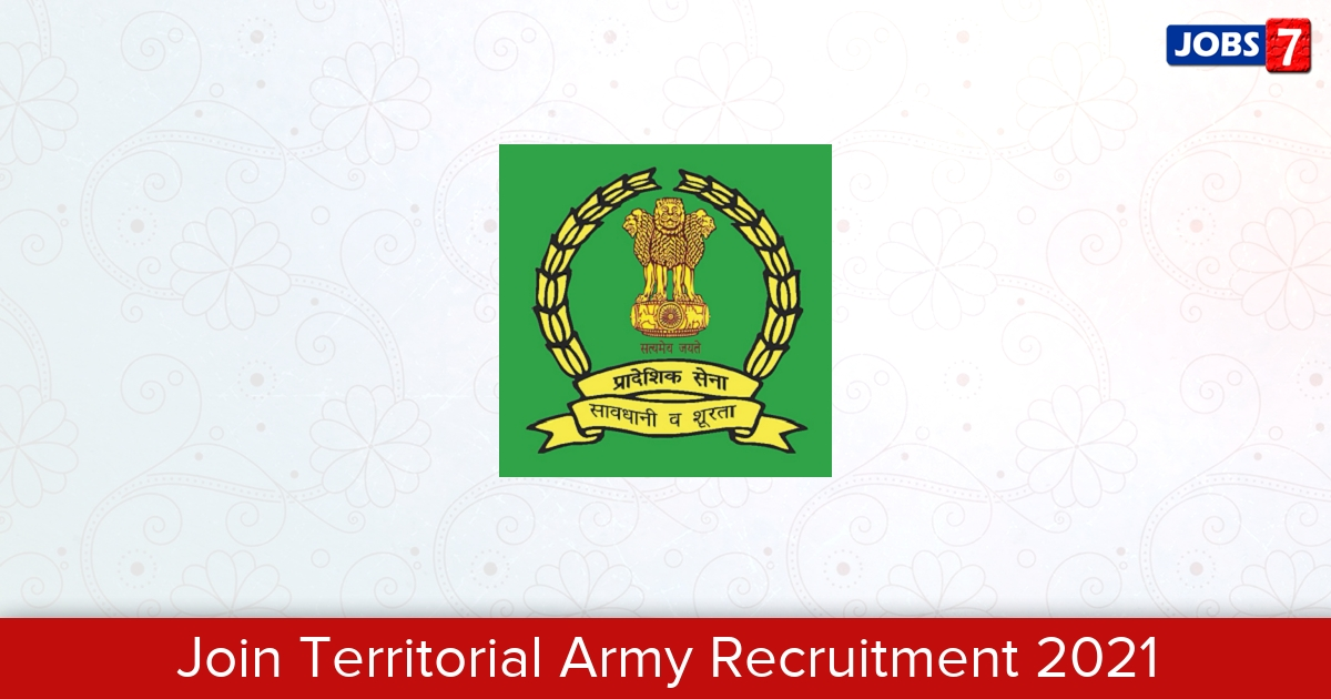 Join Territorial Army Recruitment 2021:  Jobs in Join Territorial Army   Apply @ www.jointerritorialarmy.gov.in