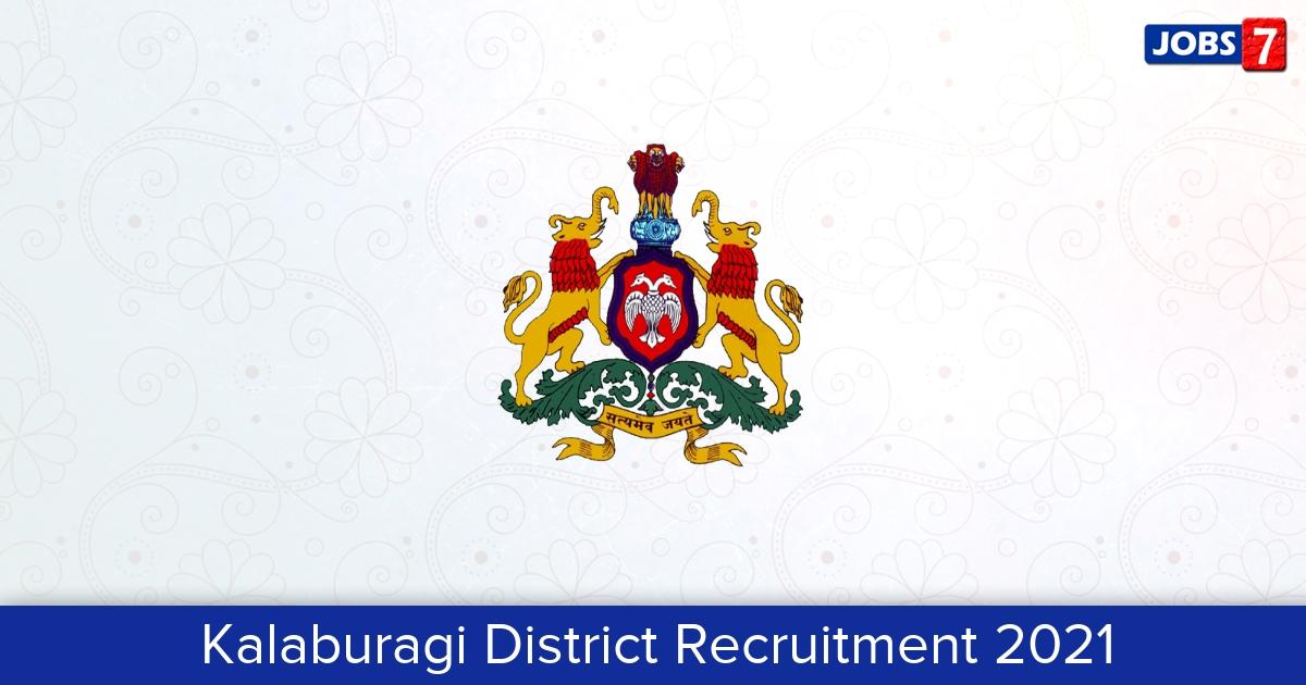 Kalaburagi District Recruitment 2021:  Jobs in Kalaburagi District   Apply @ kalaburagi.nic.in
